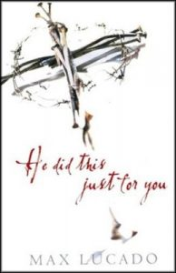 He did this just for you by Max Lucado